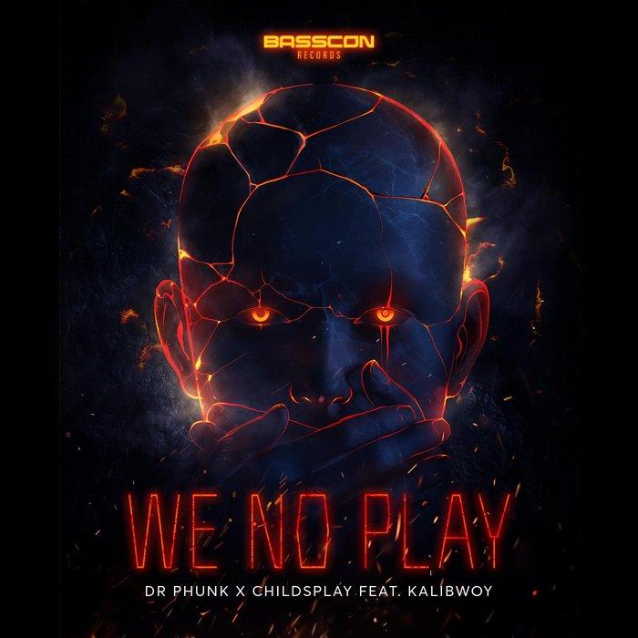 DR PHUNK - We No Play
