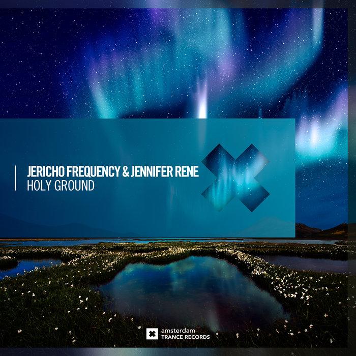 JERICHO FREQUENCY/JENNIFER RENE - Holy Ground