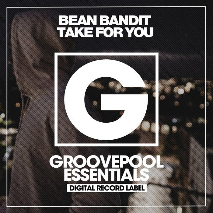 BEAN BANDIT - Take For You