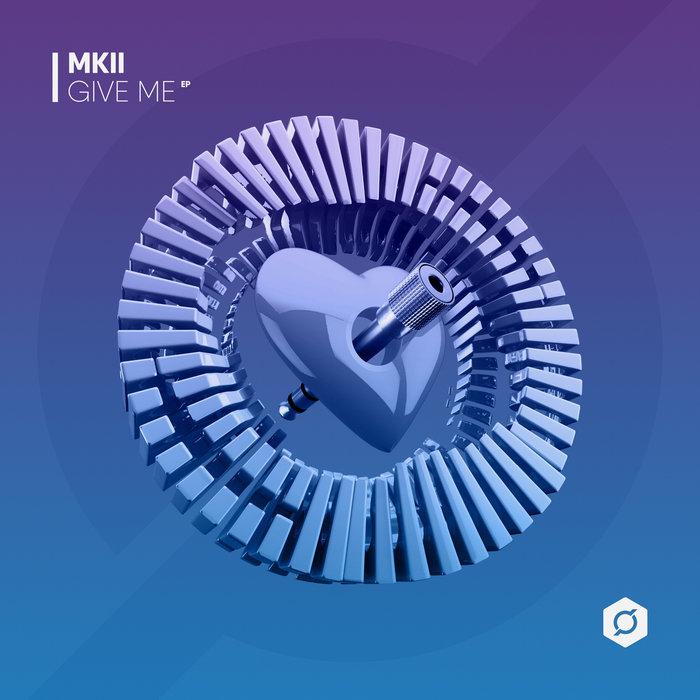 MKII - Give Me