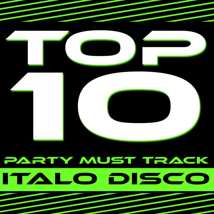 VARIOUS - Top 10 Party Must Track (Italo Disco 1-2013)