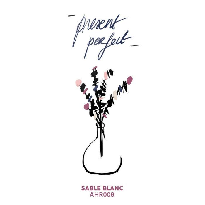 SABLE BLANC - Present Perfect