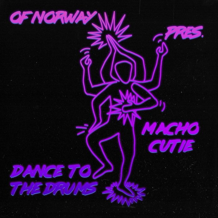 OF NORWAY & MACHO CUTIE - Dance To The Drums