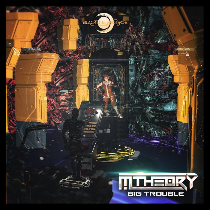 M-THEORY - Big Trouble