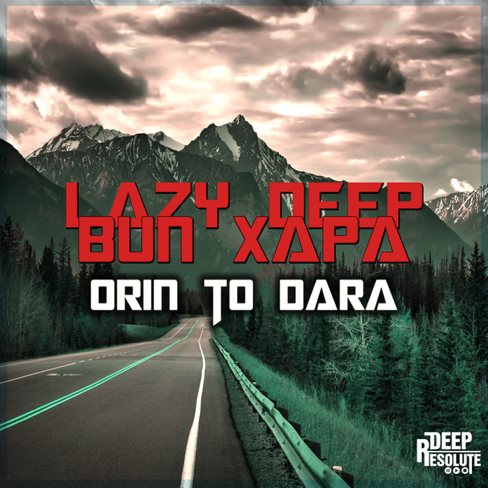 LAZY DEEP feat BUN XAPA - Orin To Dara
