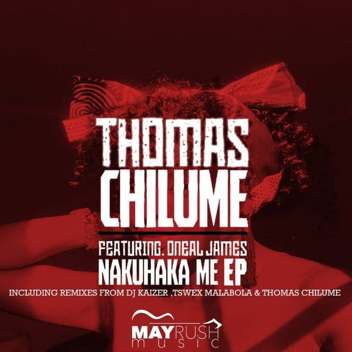 THOMAS CHILUME/ONEAL JAMES - Nakuhaka Me