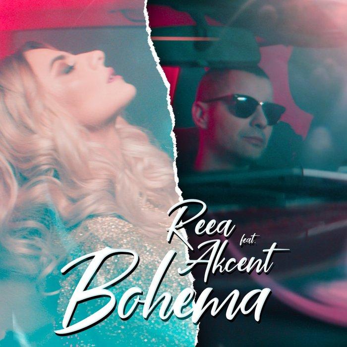 REEA feat AKCENT - Bohema