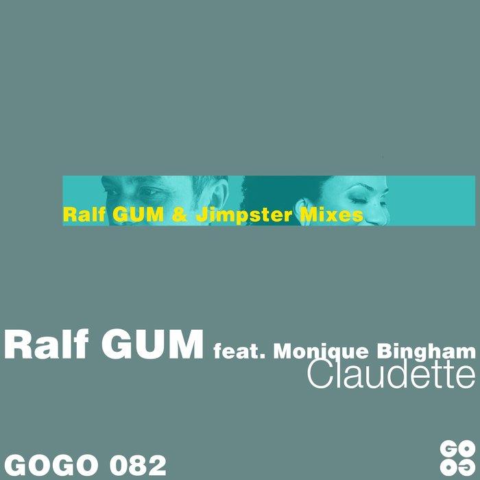 RALF GUM feat MONIQUE BINGHAM - Claudette (The Ralf GUM & Jimpster Mixes)