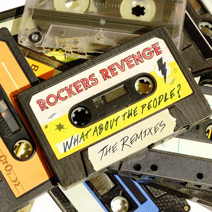 ROCKERS REVENGE - What About The People? (The Remixes)