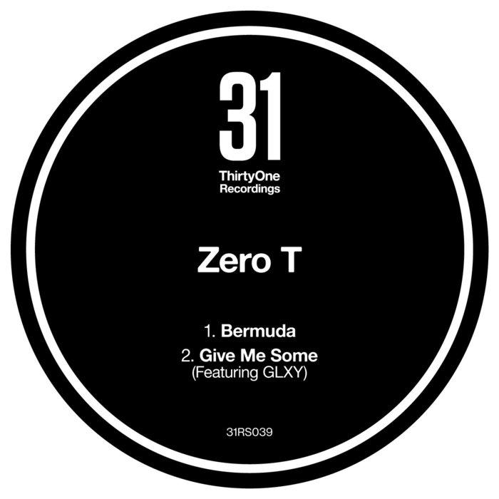 ZERO T feat GLXY - Bermuda/Give Me Some