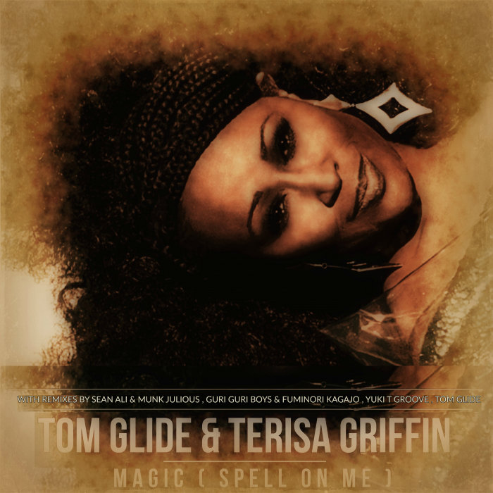 TOM GLIDE/TERISA GRIFFIN - Magic (Spell On Me)