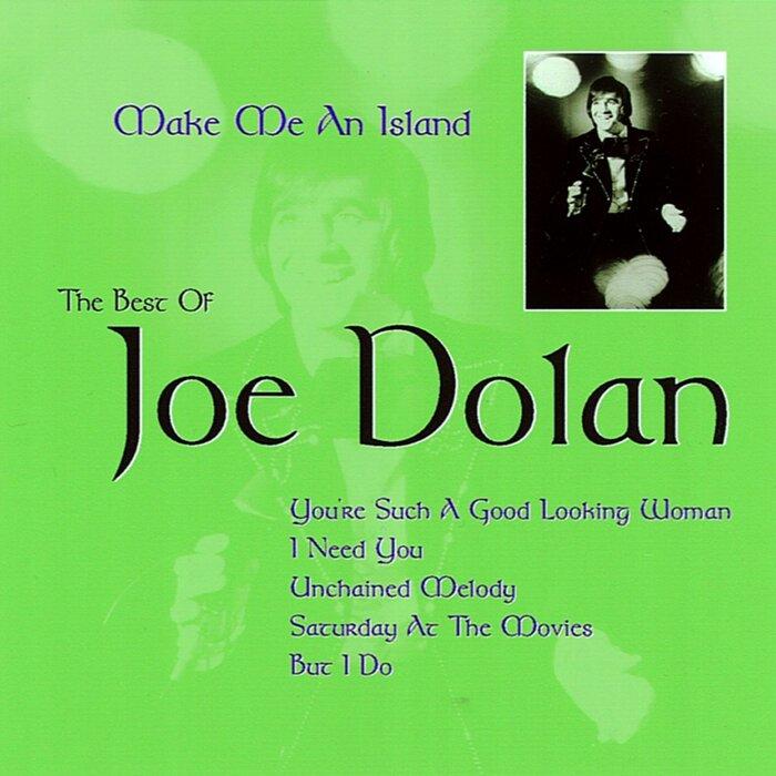 JOE DOLAN - Make Me An Island: The Best Of Joe Dolan
