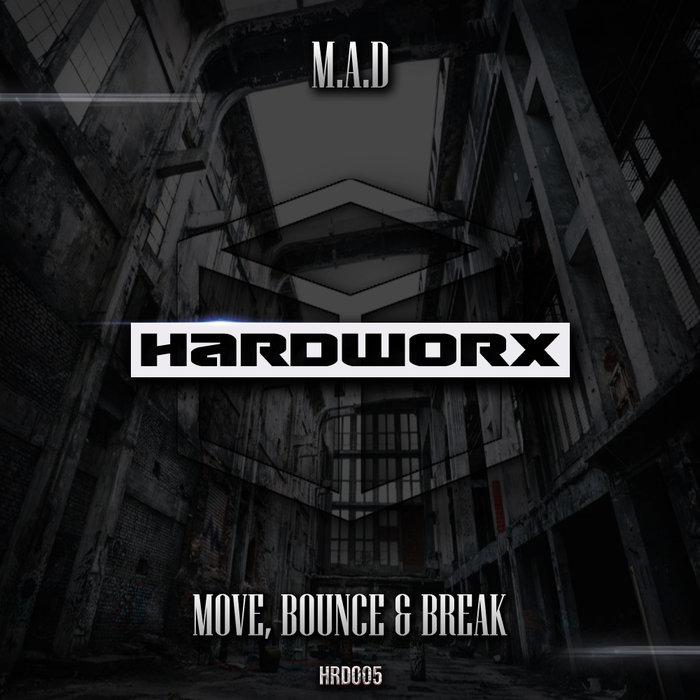 M.A.D - Move, Bounce & Break