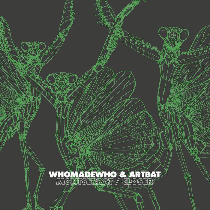 WHOMADEWHO/ARTBAT - Montserrat/Closer