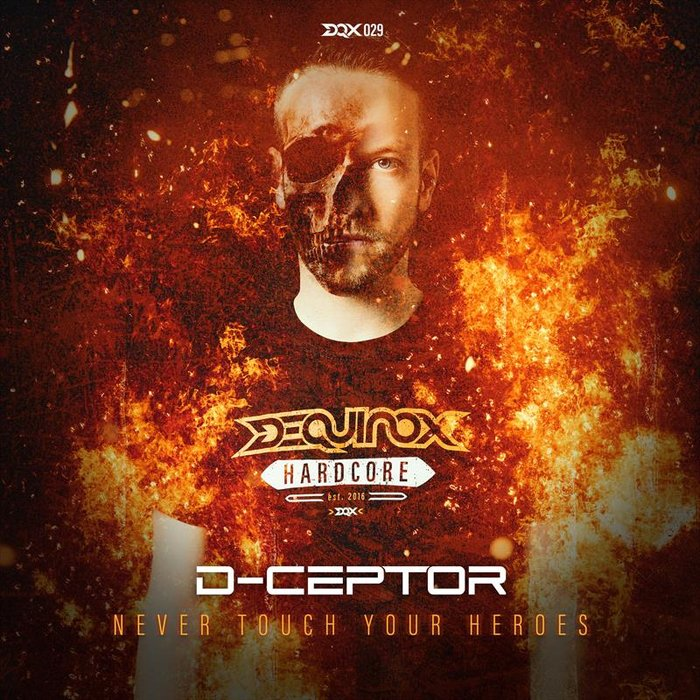 D-CEPTOR - Never Touch Your Heroes