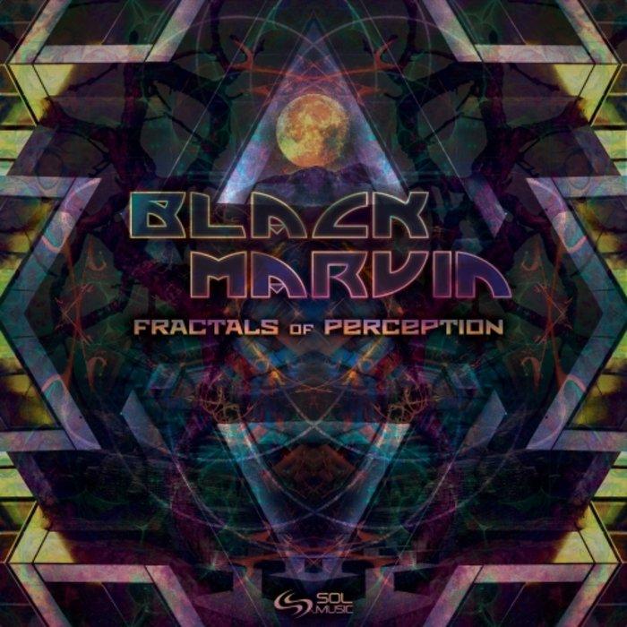 BLACK MARVIN - Fractals Of Perception