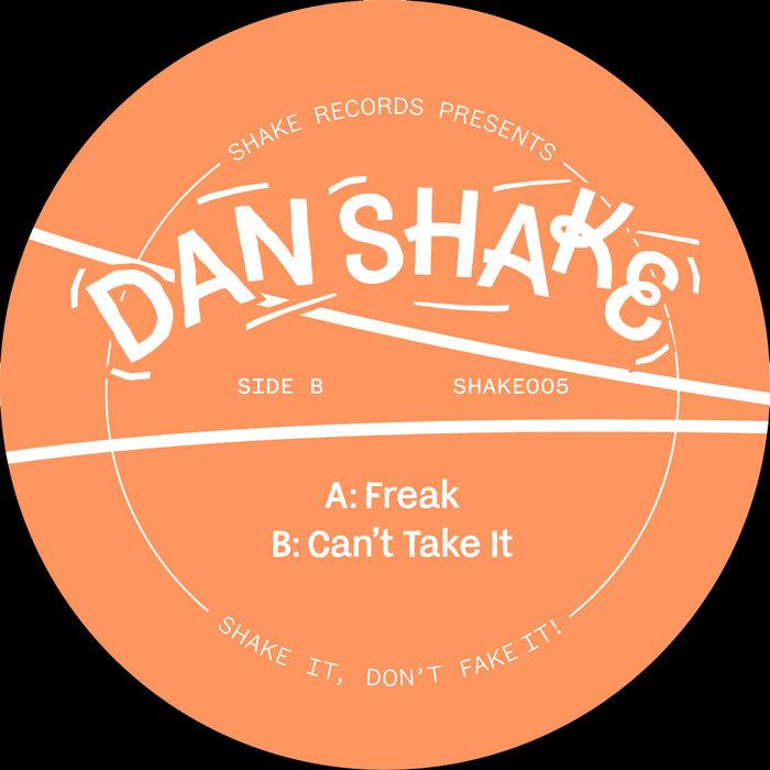 DAN SHAKE - Freak/Can't Take It