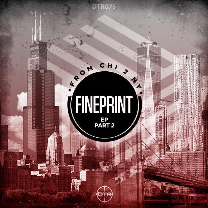 FINEPRINT - From CHI 2 NY (Part 2)