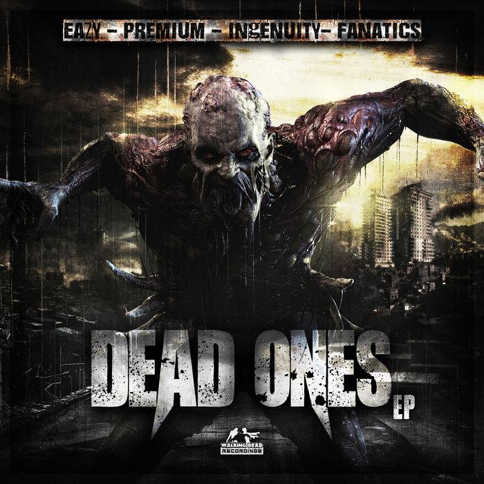EAZY/PREMIUM/INGENUITY/FANATICS - Dead Ones