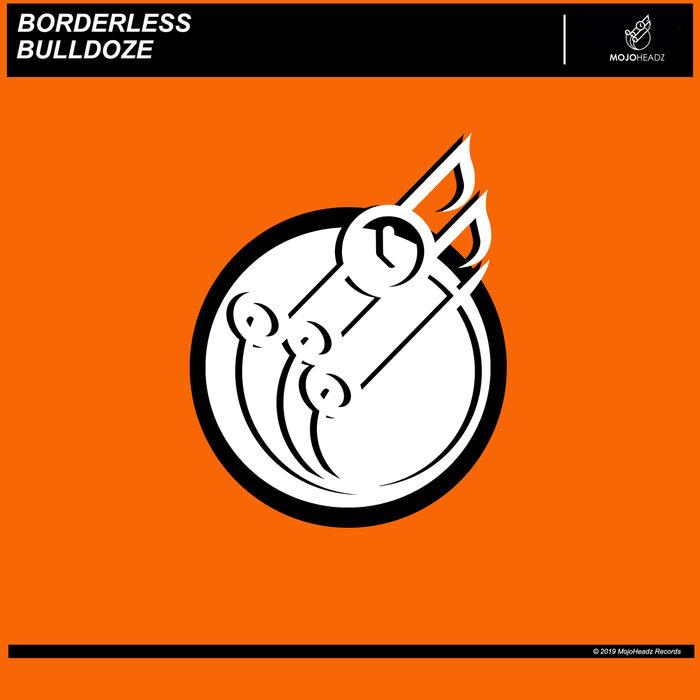 BORDERLESS - Bulldoze