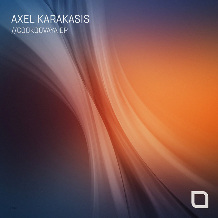 AXEL KARAKASIS - Cookoovaya EP