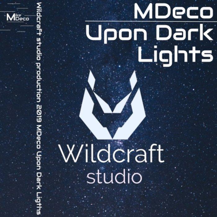 MDECO - Upon Dark Lights
