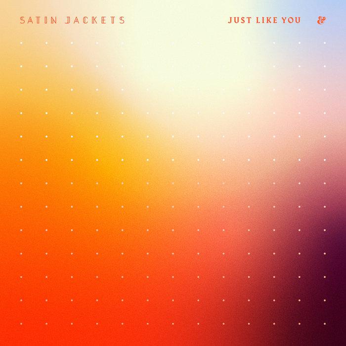 SATIN JACKETS - Just Like You