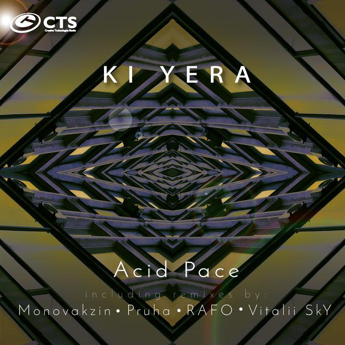 KI YERA - Acid Pace