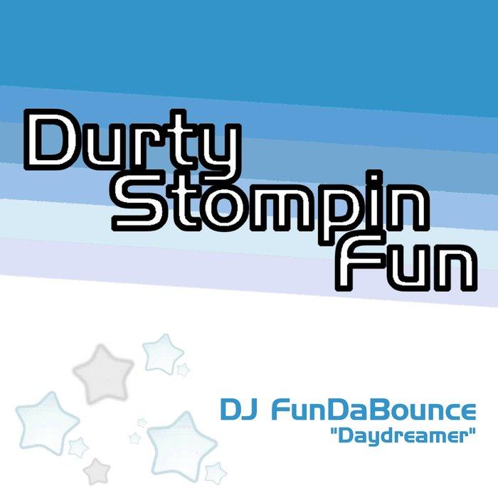 DJ FUNDABOUNCE - Daydreamer