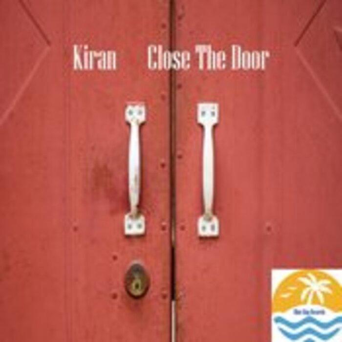 KIRAN - Close The Door