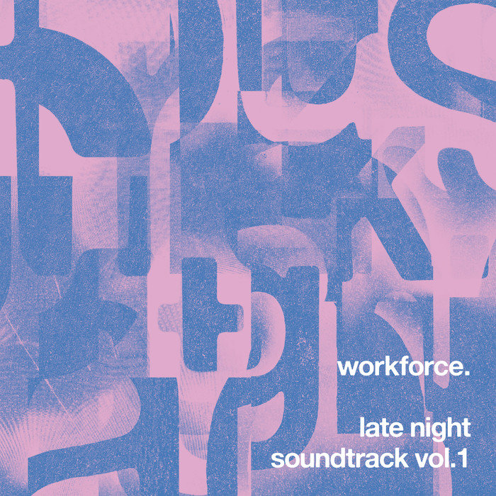 WORKFORCE - Late Night Soundtrack Vol 1
