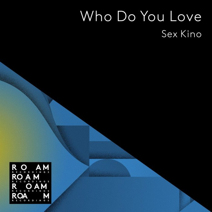 SEX KINO - Who Do You Love