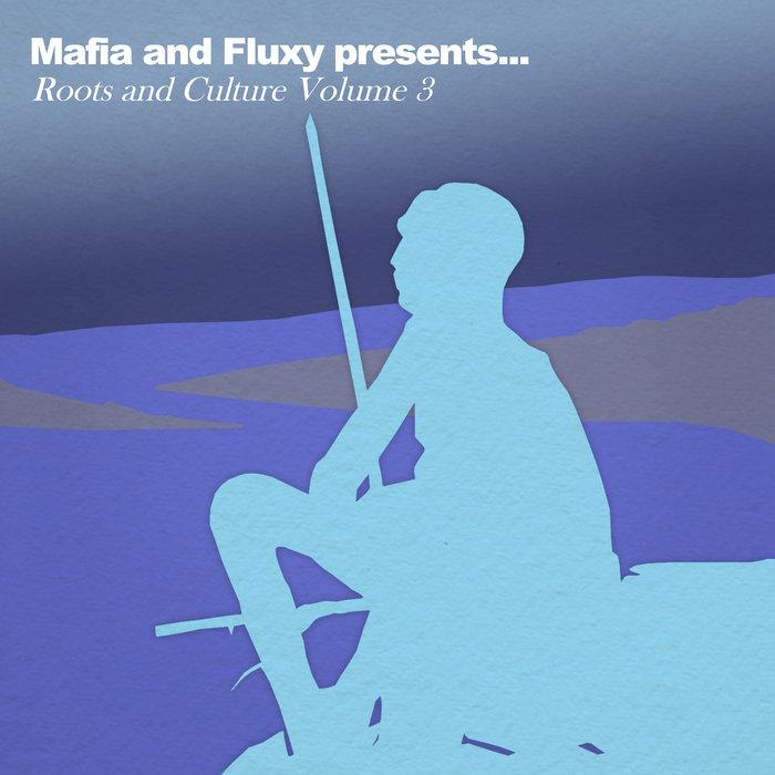 VARIOUS - Mafia & Fluxy Presents Roots And Culture Vol 3
