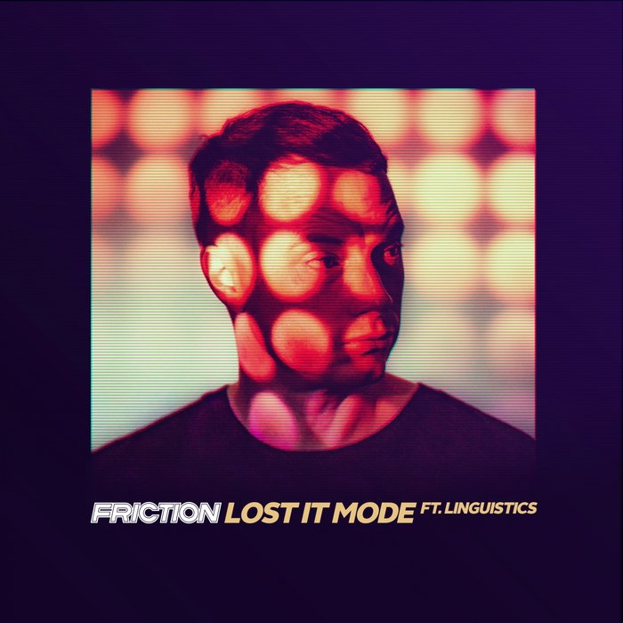FRICTION - Lost It Mode