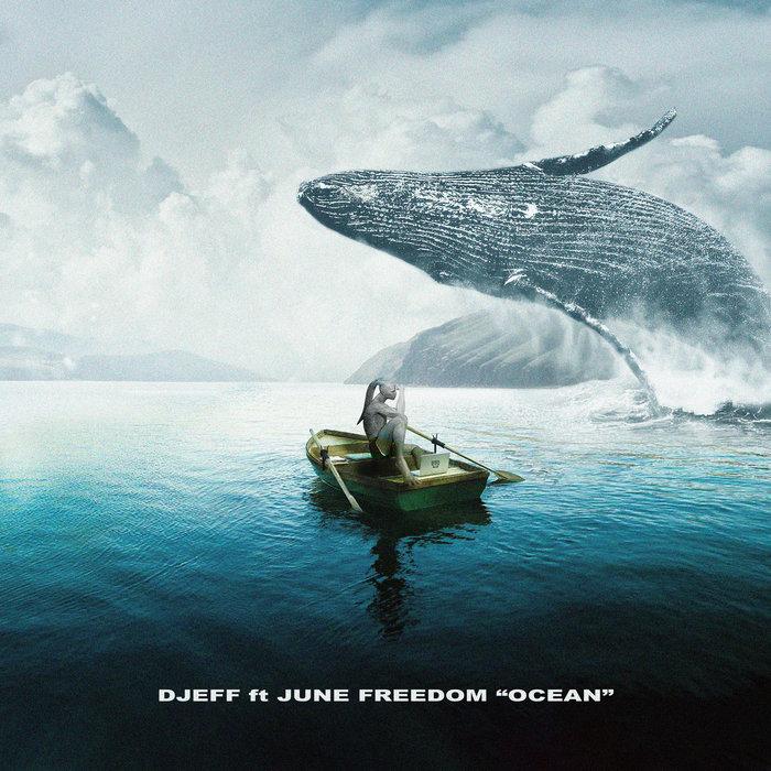 DJEFF feat JUNE FREEDOM - Ocean