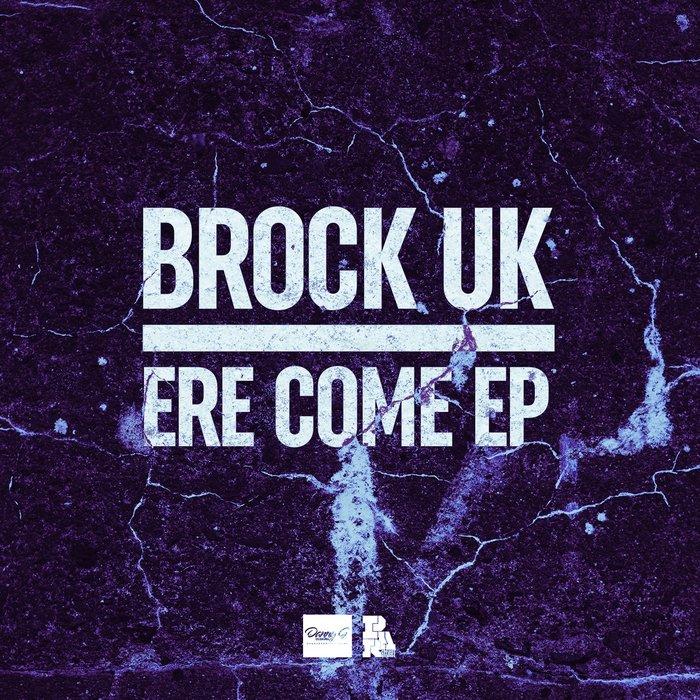 BROCK UK - Ere Come EP