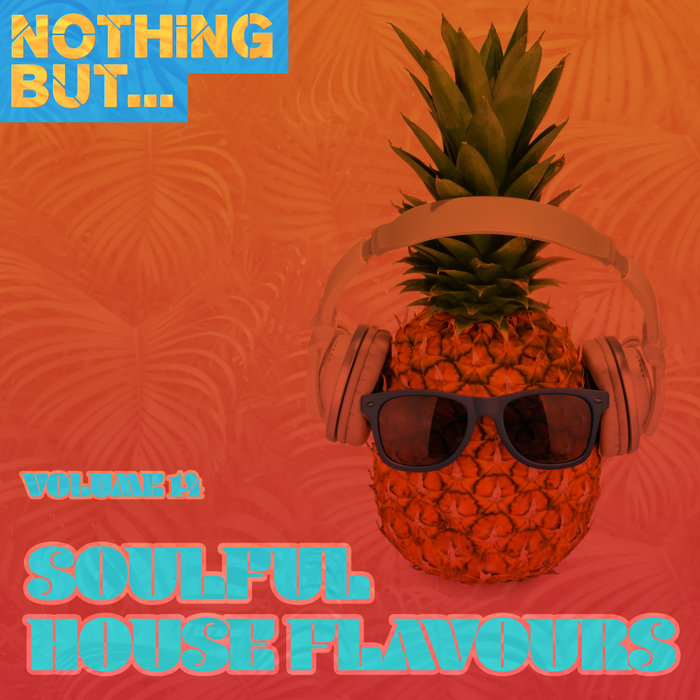 VARIOUS - Nothing But... Soulful House Flavours Vol 14