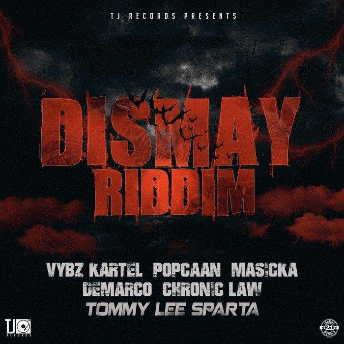 VYBZ KARTEL/CHRONIC LAW/POPCAAN/MASICKA/TOMMY LEE SPARTA/DEMARCO - Dismay Riddim (Explicit)