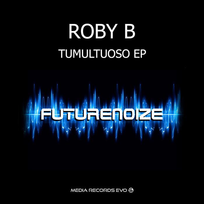 ROBY B feat RAPPORTO DISTORTO - Tumultuoso EP