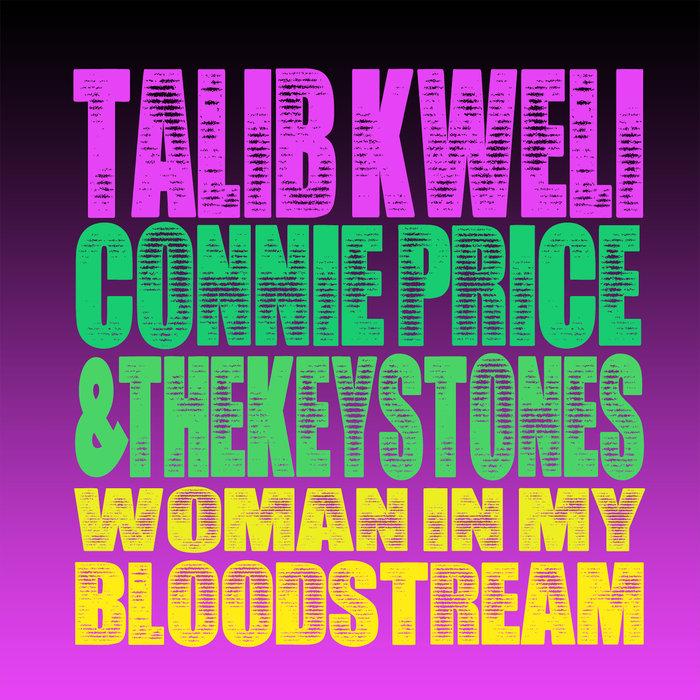 CONNIE PRICE & THE KEYSTONES feat TALIB KWELI/NINA MONROE - Woman In My Bloodstream