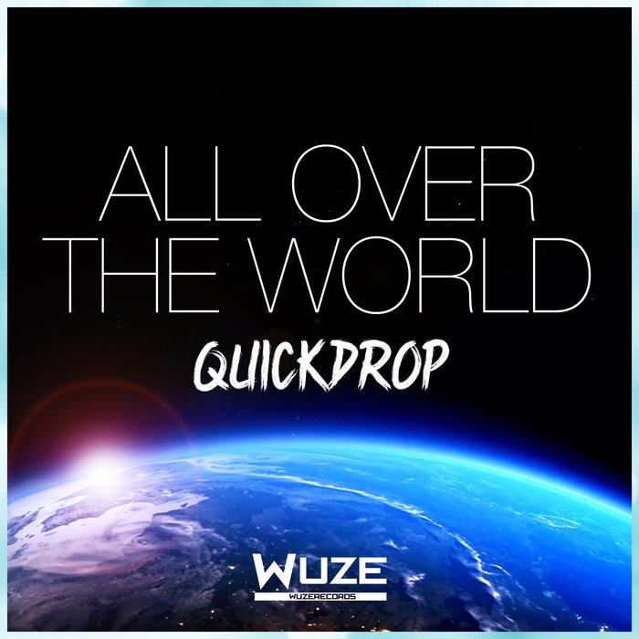 Quickdrop - All Over The World