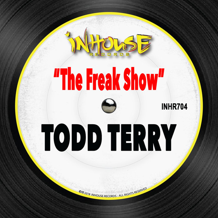 TODD TERRY - The Freak Show