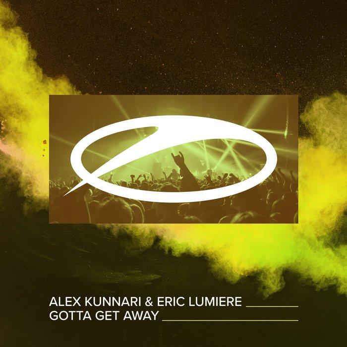 ALEX KUNNARI & ERIC LUMIERE - Gotta Get Away