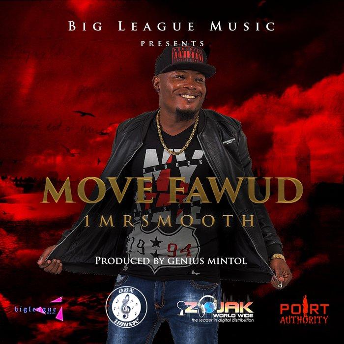 1MRSMOOTH - Move Fawud