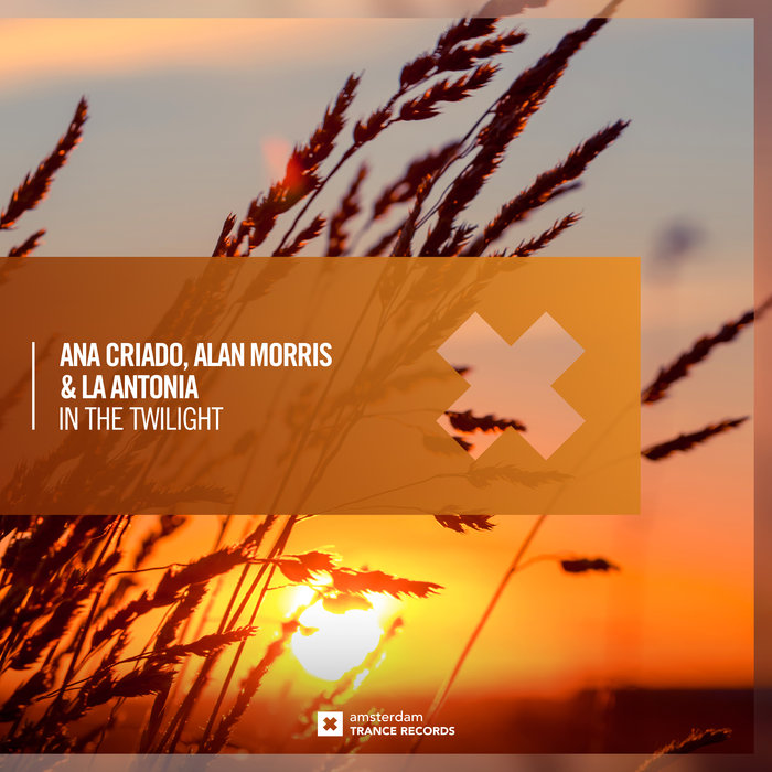 ANA CRIADO/ALAN MORRIS/LA ANTONIA - In The Twilight