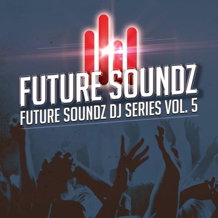 VARIOUS - Future Soundz DJ Series Vol 5