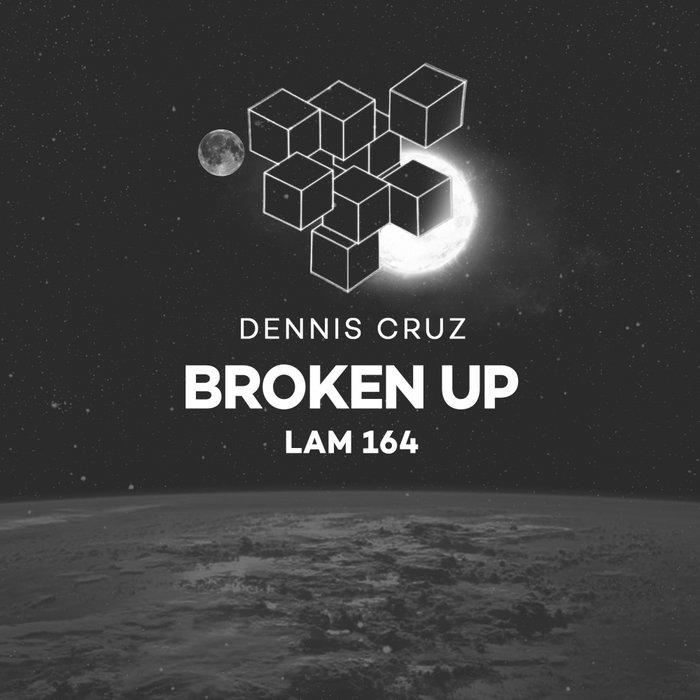 DENNIS CRUZ - Broken Up