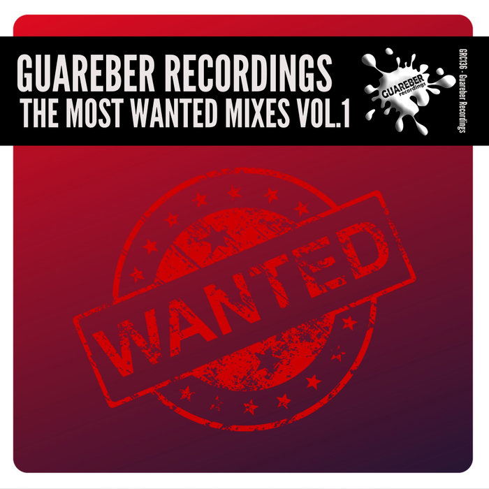 VARIOUS - Guareber Recordings The Most Wanted Mixes Vol 1