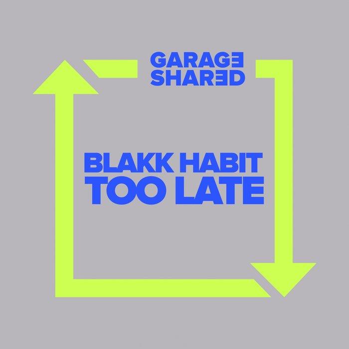 BLAKK HABIT - Too Late