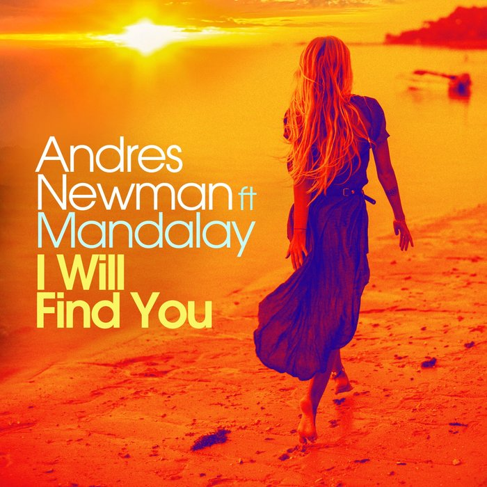 ANDRES NEWMAN feat MANDALAY - I Will Find You